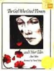 Girl Who Cried Flowers por Jane Yolen