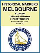 Historical Markers MELBOURNE, FLORIDA…