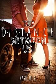 The Distance Between Us – tekijä: Kasie…