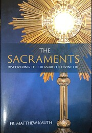 The Sacraments: Discovering the Treasures of…