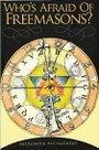 Who's Afraid of Freemasons? - Alexander Piatigorsky