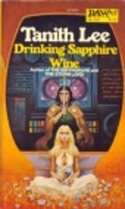 Drinking Sapphire Wine por Tanith Lee