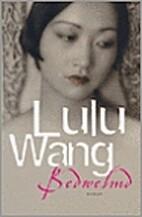 Bedwelmd by Lulu Wang