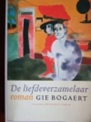 De liefdeverzamelaar door Gie Bogaert