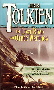 The Lost Road and Other Writings (The…