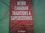 Weird Canadian Traditions and Superstitions…