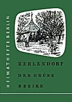 Zehlendorf : Der grüne Bezirk by Ludwig…