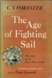 The Age Of Fighting Sail: The Story of the…