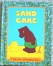 Sand cake: A Frank Asch bear story por Frank…