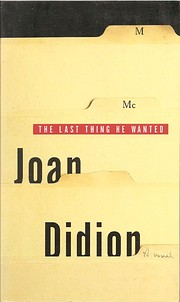 The last thing he wanted de Joan Didion