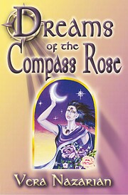 Dreams of the Compass Rose af Vera Nazarian