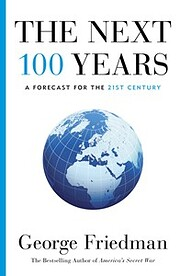 The Next 100 Years; a Forecast for the 21st…