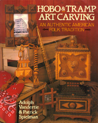 Hobo & Tramp Art Carving: An Authentic…