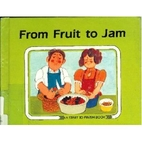 From Fruit to Jam (Start to Finish Book) by…