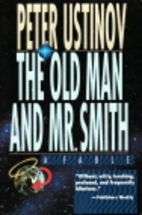 The Old Man and Mr. Smith: A Fable by Peter…