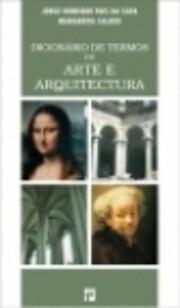 Dicionário de Termos de Arte e Arquitectura…