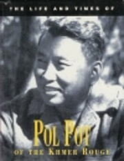 The Life and Times of Pol Pot