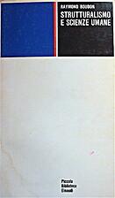 Strutturalismo e scienze umane by Raymond…
