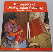 Techniques of Guatemalan Weaving av Lena…