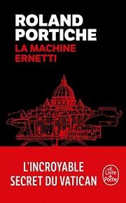 Ernetti 01 : La Machine Ernetti de Roland…