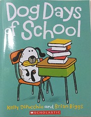 Dog Days of School de Kelly DiPucchio