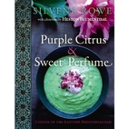 Purple Citrus & Sweet Perfume: Cuisine of…