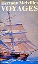 Herman Melville: voyages by Herman Melville
