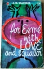 For Esmé - With Love and Squalor by J. D.…