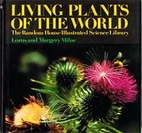 Living Plants of the World by Lorus Johnson…