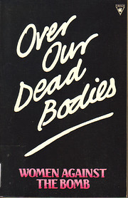 Over our dead bodies : women against the…