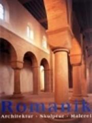 Romanik : arkitektur, skulptur, måleri…