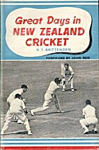 Great Days In New Zealand Cricket by R. T.…