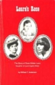 Laura's Rose: The Story of Rose Wilder Lane,…