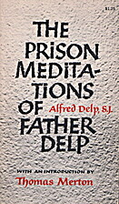The Prison Meditations of Father Delp by…