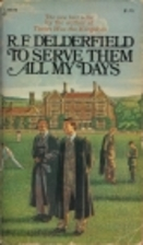 To Serve Them All My Days by R. F.…