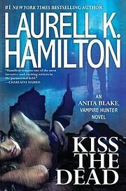 Kiss the Dead (Anita Blake, Vampire Hunter)…
