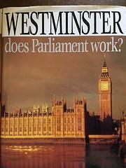Westminster: Does Parliament Work? por John…