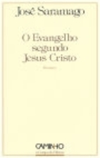 O Evangelho segundo Jesus Cristo: Romance…