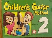 Mel Bay's Children's Guitar Method 2 von…