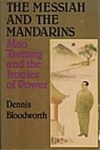 The Messiah and the Mandarins: Mao Tsetung…
