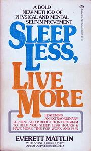 Sleep Less, Live More af Everett Mattlin
