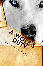 A Wolf's Duty (Love Bites, #1) by Jennifer…
