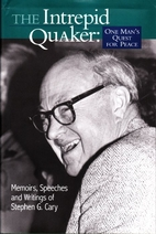 The Intrepid Quaker: One Man's Quest for…