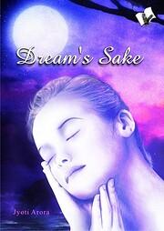 Dream's Sake – tekijä: Jyoti Arora