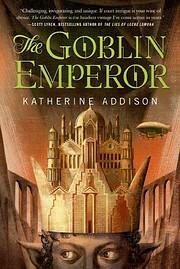 The Goblin Emperor av Katherine Addison