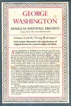 George Washington, a biography, volume 1:…
