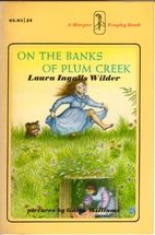 On the Banks of Plum Creek by Laura Ingalls…