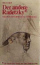 Der andere Radetzky: Tatsachen und Gedanken…