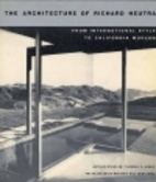 The architecture of Richard Neutra : from…