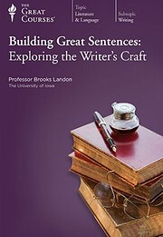 Building Great Sentences: How to Write the…